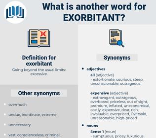 exorbitant, synonym exorbitant, another word for exorbitant, words like exorbitant, thesaurus exorbitant