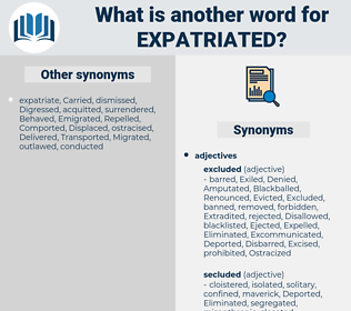 Expatriated, synonym Expatriated, another word for Expatriated, words like Expatriated, thesaurus Expatriated