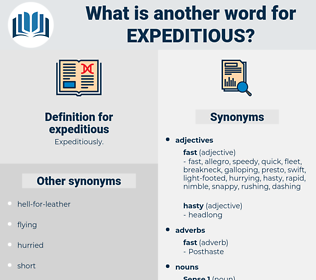 expeditious, synonym expeditious, another word for expeditious, words like expeditious, thesaurus expeditious