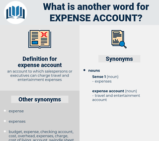 expense account, synonym expense account, another word for expense account, words like expense account, thesaurus expense account