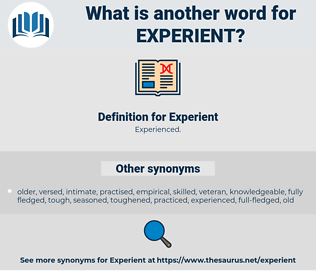Experient, synonym Experient, another word for Experient, words like Experient, thesaurus Experient