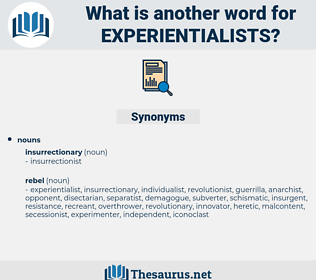 experientialists, synonym experientialists, another word for experientialists, words like experientialists, thesaurus experientialists
