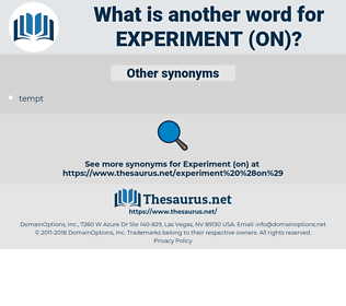 experiment (on), synonym experiment (on), another word for experiment (on), words like experiment (on), thesaurus experiment (on)