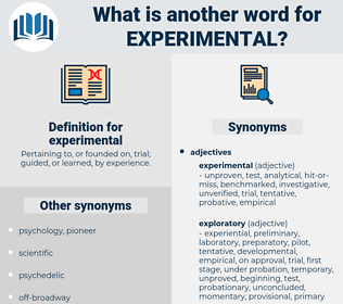 experimental, synonym experimental, another word for experimental, words like experimental, thesaurus experimental