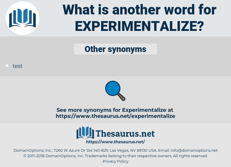 Experimentalize, synonym Experimentalize, another word for Experimentalize, words like Experimentalize, thesaurus Experimentalize