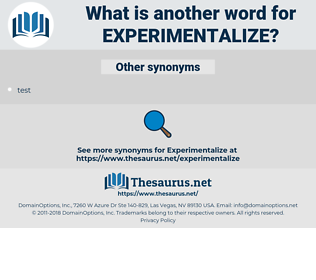Experimentalize, synonym Experimentalize, another word for Experimentalize, words like Experimentalize, thesaurus Experimentalize