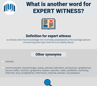 expert witness, synonym expert witness, another word for expert witness, words like expert witness, thesaurus expert witness