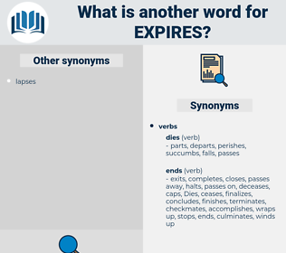 expires, synonym expires, another word for expires, words like expires, thesaurus expires