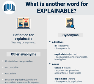 explainable, synonym explainable, another word for explainable, words like explainable, thesaurus explainable