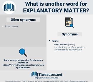 explanatory matter, synonym explanatory matter, another word for explanatory matter, words like explanatory matter, thesaurus explanatory matter