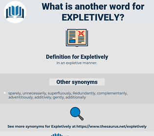 Expletively, synonym Expletively, another word for Expletively, words like Expletively, thesaurus Expletively
