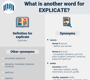 explicate, synonym explicate, another word for explicate, words like explicate, thesaurus explicate