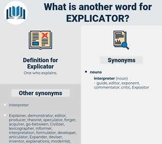 Explicator, synonym Explicator, another word for Explicator, words like Explicator, thesaurus Explicator