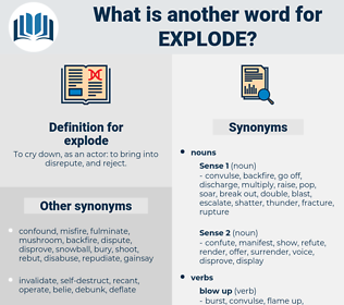 explode, synonym explode, another word for explode, words like explode, thesaurus explode