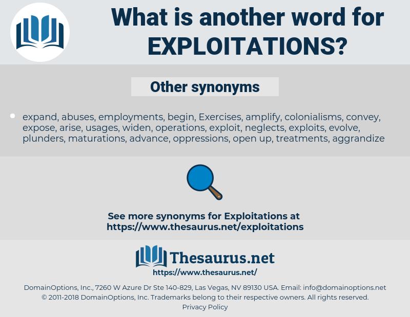 exploitations, synonym exploitations, another word for exploitations, words like exploitations, thesaurus exploitations