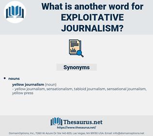 exploitative journalism, synonym exploitative journalism, another word for exploitative journalism, words like exploitative journalism, thesaurus exploitative journalism