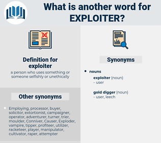exploiter, synonym exploiter, another word for exploiter, words like exploiter, thesaurus exploiter