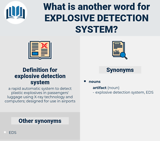 explosive detection system, synonym explosive detection system, another word for explosive detection system, words like explosive detection system, thesaurus explosive detection system