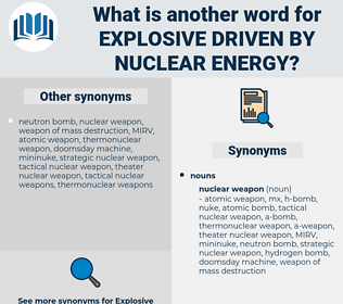 explosive driven by nuclear energy, synonym explosive driven by nuclear energy, another word for explosive driven by nuclear energy, words like explosive driven by nuclear energy, thesaurus explosive driven by nuclear energy
