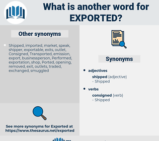 Exported, synonym Exported, another word for Exported, words like Exported, thesaurus Exported