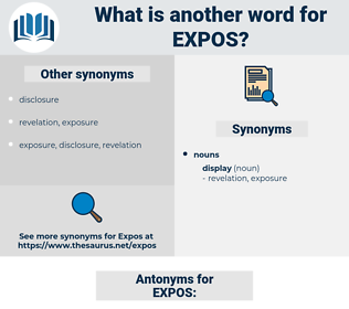 EXPOS, synonym EXPOS, another word for EXPOS, words like EXPOS, thesaurus EXPOS