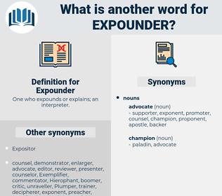 Expounder, synonym Expounder, another word for Expounder, words like Expounder, thesaurus Expounder