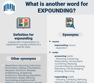expounding, synonym expounding, another word for expounding, words like expounding, thesaurus expounding