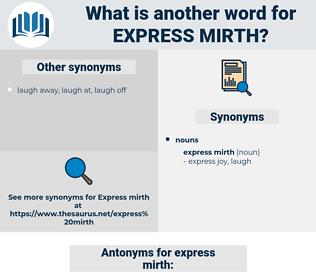 express mirth, synonym express mirth, another word for express mirth, words like express mirth, thesaurus express mirth