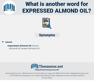 expressed almond oil, synonym expressed almond oil, another word for expressed almond oil, words like expressed almond oil, thesaurus expressed almond oil