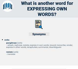 expressing own words, synonym expressing own words, another word for expressing own words, words like expressing own words, thesaurus expressing own words