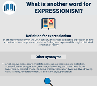 expressionism, synonym expressionism, another word for expressionism, words like expressionism, thesaurus expressionism