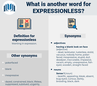 expressionless, synonym expressionless, another word for expressionless, words like expressionless, thesaurus expressionless