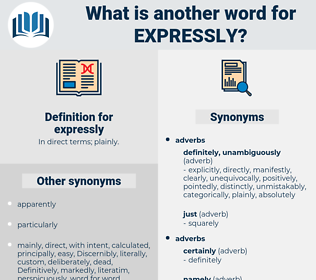 expressly, synonym expressly, another word for expressly, words like expressly, thesaurus expressly