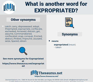 expropriated, synonym expropriated, another word for expropriated, words like expropriated, thesaurus expropriated