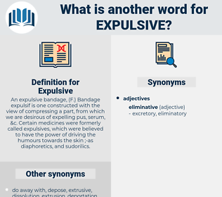 Expulsive, synonym Expulsive, another word for Expulsive, words like Expulsive, thesaurus Expulsive