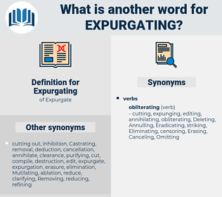 Expurgating, synonym Expurgating, another word for Expurgating, words like Expurgating, thesaurus Expurgating