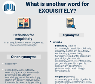 exquisitely, synonym exquisitely, another word for exquisitely, words like exquisitely, thesaurus exquisitely