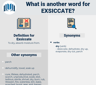 Exsiccate, synonym Exsiccate, another word for Exsiccate, words like Exsiccate, thesaurus Exsiccate
