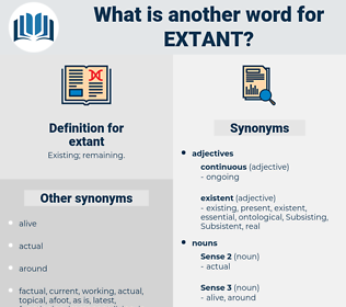 extant, synonym extant, another word for extant, words like extant, thesaurus extant