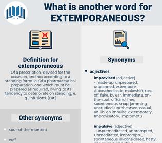 extemporaneous, synonym extemporaneous, another word for extemporaneous, words like extemporaneous, thesaurus extemporaneous