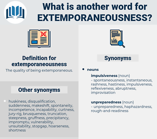 extemporaneousness, synonym extemporaneousness, another word for extemporaneousness, words like extemporaneousness, thesaurus extemporaneousness