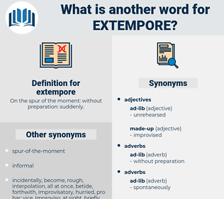 extempore, synonym extempore, another word for extempore, words like extempore, thesaurus extempore