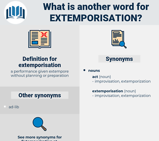 extemporisation, synonym extemporisation, another word for extemporisation, words like extemporisation, thesaurus extemporisation