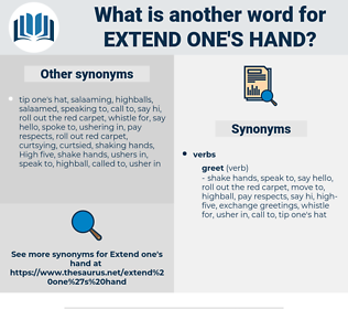 extend one's hand, synonym extend one's hand, another word for extend one's hand, words like extend one's hand, thesaurus extend one's hand