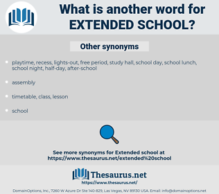 extended school, synonym extended school, another word for extended school, words like extended school, thesaurus extended school