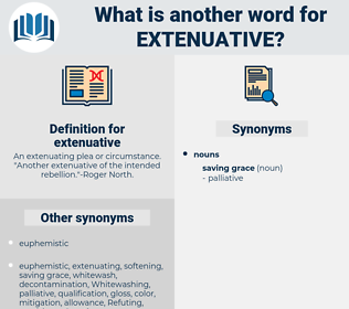 extenuative, synonym extenuative, another word for extenuative, words like extenuative, thesaurus extenuative