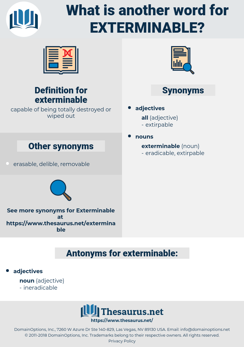 exterminable, synonym exterminable, another word for exterminable, words like exterminable, thesaurus exterminable