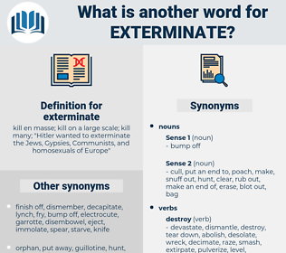 exterminate, synonym exterminate, another word for exterminate, words like exterminate, thesaurus exterminate