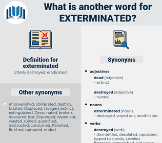 exterminated, synonym exterminated, another word for exterminated, words like exterminated, thesaurus exterminated