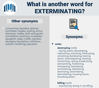 Exterminating, synonym Exterminating, another word for Exterminating, words like Exterminating, thesaurus Exterminating